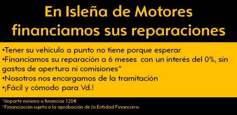EN ISLEÑA DE MOTORES LE FINANCIAMOS SU REPARACION