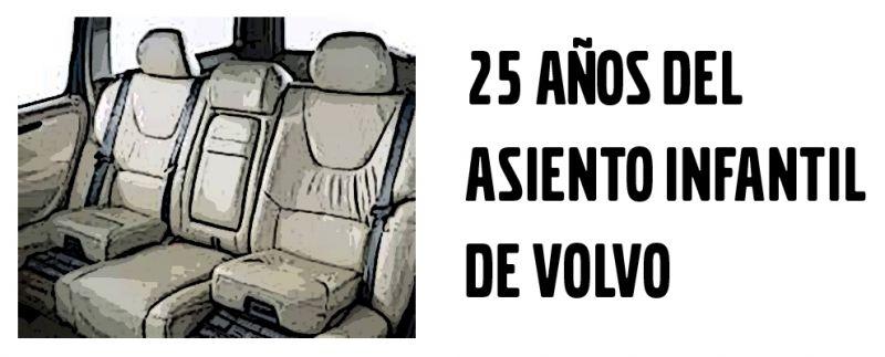 25 AÑOS DEL ASIENTO INFANTIL DE VOLVO